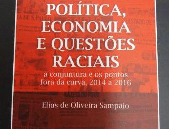 """Elias Sampaio lança """"Política, Economia e Questões Raciais"""", nesta quarta (23)"""
