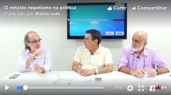 Conexão Fala Bahia: nefasto nepotismo na política do Brasil