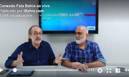 Conexão Fala Bahia: reformas, Lava Jato e melhora da economia no Brasil