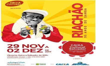 """Riachão com """"95 Anos de Samba"""" na Caixa Cultural"""