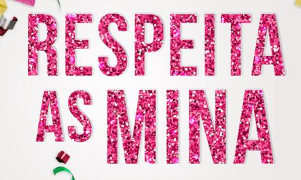 Campanha Respeita as Mina inspira Carnaval da ONU Mulheres