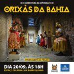 """Exposição """"Orixás da Bahia"""" é reaberta no Festival da Primavera"""